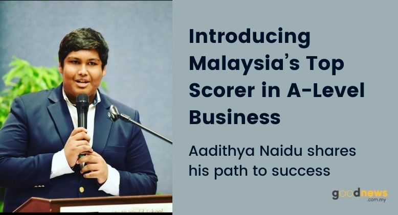 Malaysia's Top Scorer in A-Level Business Aadithya Naidu Shares his Path to Success