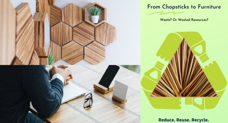 Reduce, Reuse, Recycle: From Chopsticks To Furniture